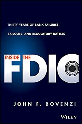 Inside the FDIC: Thirty Years of Bank Failures, Bailouts, and Regulatory Battles.pdf
