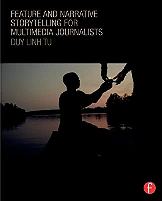 Feature and Narrative Storytelling for Multimedia Journalists.pdf