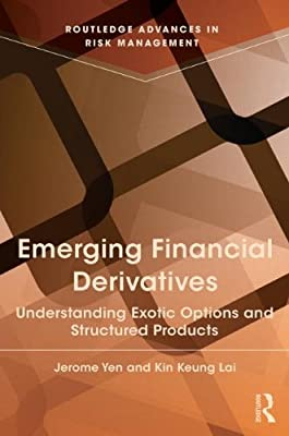Emerging Financial Derivatives: Understanding exotic options and structured products.pdf