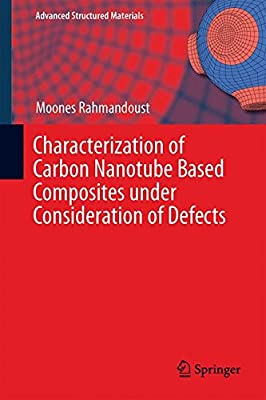 Characterization of Carbon Nanotube Based Composites Under Consideration of Defects.pdf