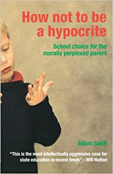 e a Hypocrite: School Choice for the Morally Pe