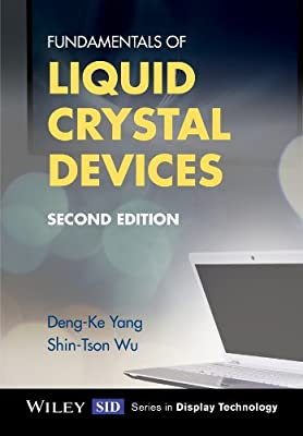 Fundamentals Of Liquid Crystal Devices, 2Nd Edition.pdf