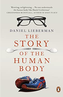 The Story of the Human Body: Evolution, Health and Disease.pdf