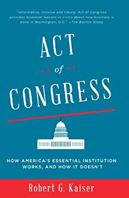 Act of Congress: How America's Essential Institution Works, and How It Doesn't.pdf