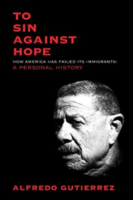 To Sin Against Hope: Life and Politics on the Borderland.pdf