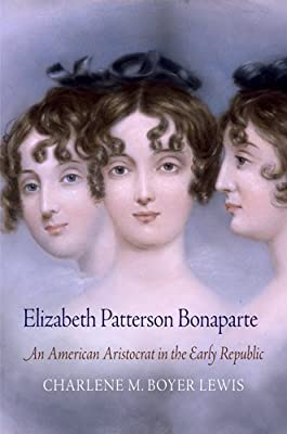 Elizabeth Patterson Bonaparte: An American Aristocrat in the Early Republic.pdf