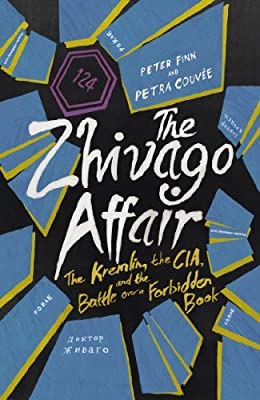 The Zhivago Affair: The Kremlin, the CIA, and the Battle Over a Forbidden Book.pdf