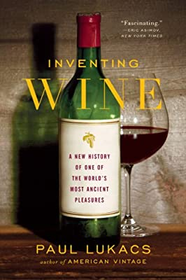 Inventing Wine: A New History of One of the World's Most Ancient Pleasures.pdf