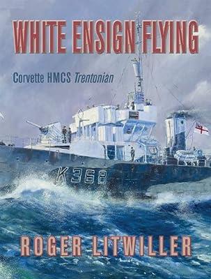 White Ensign Flying: Corvette HMCS Trentonian.pdf
