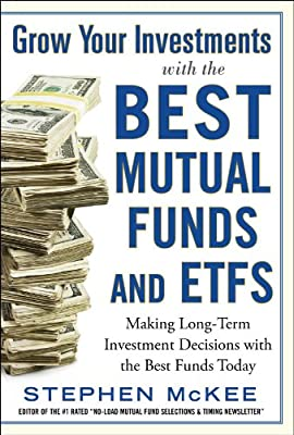 Grow Your Investments with the Best Mutual Funds and ETF's: Making Long-term Investment Decisions with the Best Funds Today.pdf
