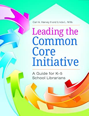 Leading the Common Core Initiative: A Guide for K-5 School Librarians.pdf