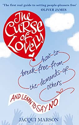 The Curse of Lovely: How to break free from the demands of others and learn how to say no.pdf