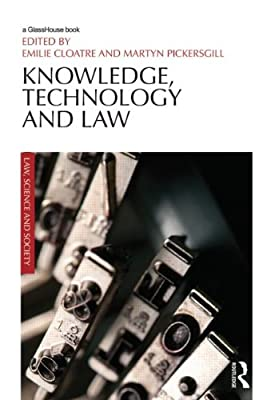 Knowledge, Technology and Law: At the Intersection of Socio-Legal and Science & Technology Studies.pdf