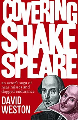 Covering Shakespeare: An Actor's Saga of Near Misses and Dogged Endurance.pdf