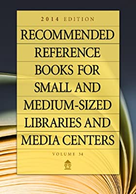 Recommended Reference Books for Small and Medium-sized Libraries and Media Centers 2014: 2014 Edition,.pdf