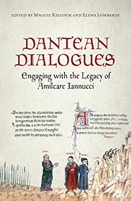 Dantean Dialogues: Engaging with the Legacy of Amilcare Iannucci.pdf