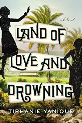 Land of Love and Drowning: A Novel.pdf