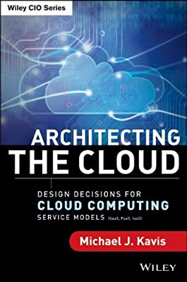Architecting the Cloud: Design Decisions for Cloud Computing Service Models.pdf