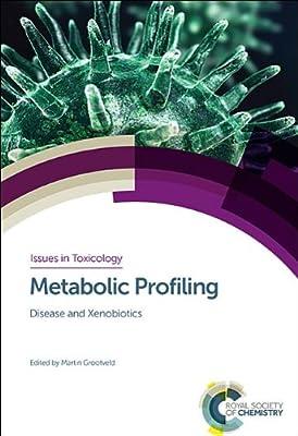 Metabolic Profiling: Disease and Xenobiotics.pdf