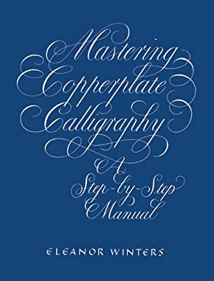 Mastering Copperplate Calligraphy, a Step-by-Step Manual.pdf