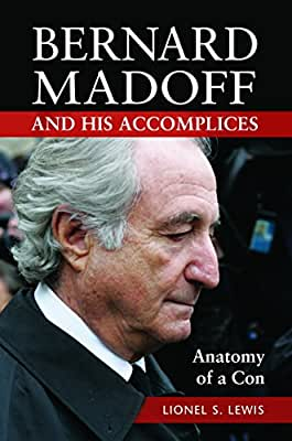 Bernard Madoff and His Accomplices: Anatomy of a Con.pdf