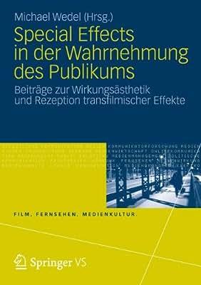 Special Effects in Der Wahrnehmung Des Publikums: Beitrage Zur Wirkungsasthetik Und Rezeption Transfilmischer....pdf