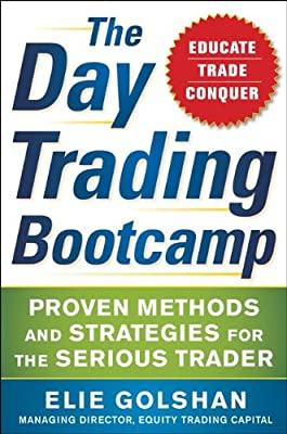 The Day Trading Bootcamp: Proven Methods and Strategies for the Serious Trader.pdf