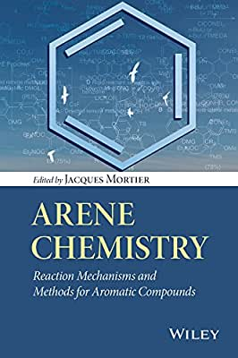 Arene Chemistry: Reaction Mechanisms and Methods for Aromatic Compounds.pdf