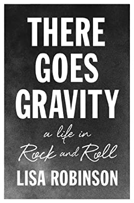 There Goes Gravity: A Life in Rock and Roll.pdf