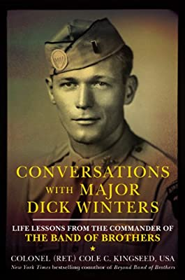 Conversations with Major Dick Winters: Life Lessons from the Commander of the Band of Brothers.pdf