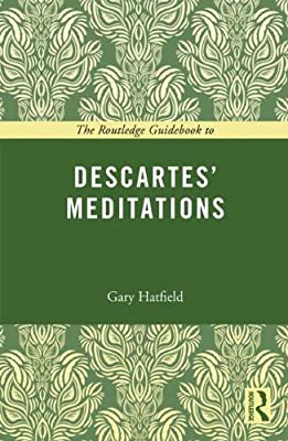 The Routledge Guidebook to Descartes' Meditations.pdf