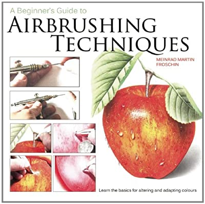 A Beginner's Guide to Airbrushing Techniques.pdf
