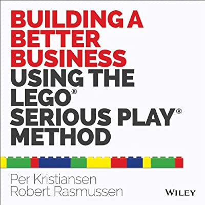 Building a Better Business Using the Lego Serious Play Method.pdf