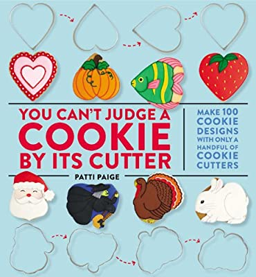 You Can't Judge a Cookie by its Cutter: Make 100 Cookie Designs with Only a Handful of Cookie Cutters.pdf