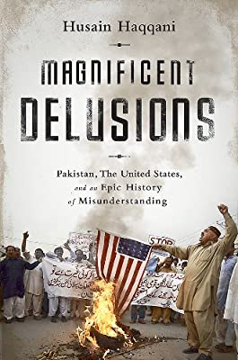 Magnificent Delusions: Pakistan, the United States, and an Epic History of Misunderstanding.pdf