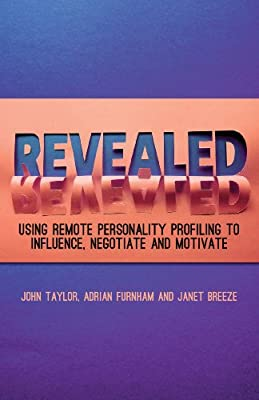 Revealed: Using Remote Personality Profiling to Influence, Negotiate and Motivate.pdf