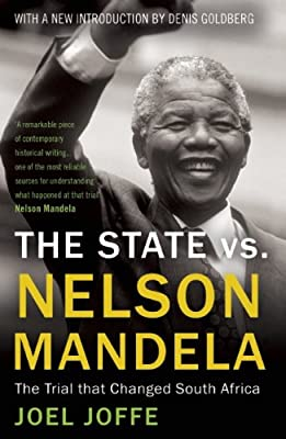 The State vs. Nelson Mandela 2014: The Trial That Changed South Africa.pdf