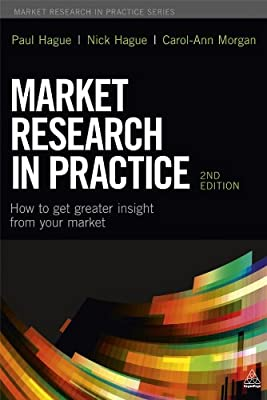 Market Research in Practice: How to Get Greater Insight From Your Market.pdf