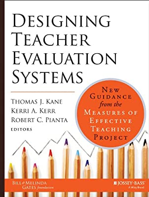 Designing Teacher Evaluation Systems: New Guidance from the Measures of Effective Teaching Project.pdf