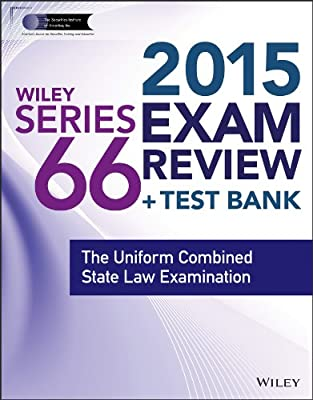 Wiley Series 66 Exam Review 2015 + Test Bank: The Uniform Combined State Law Examination.pdf