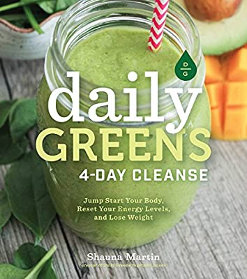 Daily Greens 4-Day Cleanse: Jump Start Your Body, Reset Your Energy Levels, and Lose Weight.pdf