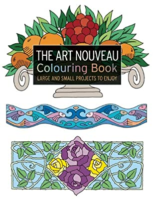 The Art Nouveau Colouring Book: Large and Small Projects to Enjoy.pdf