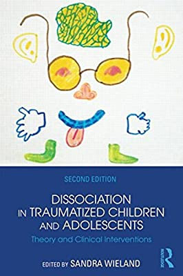 Dissociation in Traumatized Children and Adolescents: Theory and Clinical Interventions.pdf