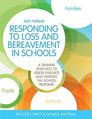 Responding to Loss and Bereavement in Schools: A Training Resource to Assess, Evaluate and Improve the School....pdf