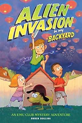 Alien Invasion in My Backyard: An EMU Club Adventure.pdf
