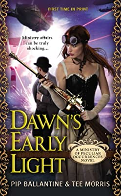 Dawn's Early Light: A Ministry of Peculiar Occurrences Novel.pdf