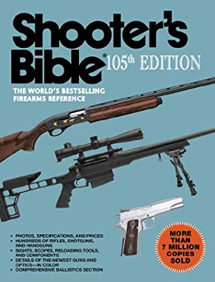 Shooter's Bible, 105th Edition: The World's Bestselling Firearms Reference.pdf