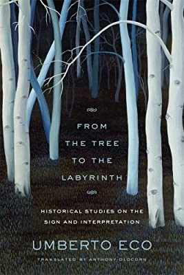 From the Tree to the Labyrinth: Historical Studies on the Sign and Interpretation.pdf