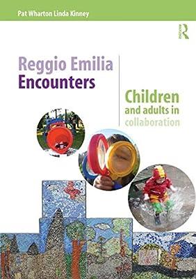 Reggio Emilia Encounters: Children and Adults in Collaboration.pdf