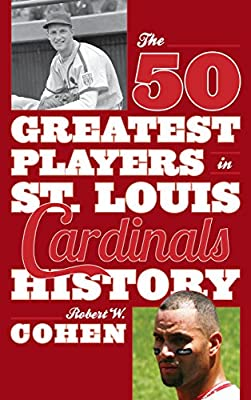 The 50 Greatest Players in St. Louis Cardinals History.pdf